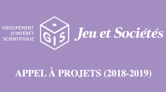 """Appel à projets GIS """"Jeu et Sociétés"""" (2018-2019)"""